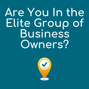 Are You In the Elite Group of Business Owners-
